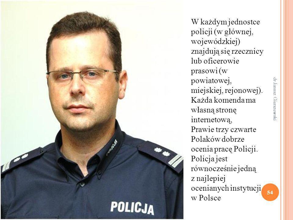 54 W każdym jednostce policji (w głównej, wojewódzkiej) znajdują się rzecznicy lub oficerowie prasowi (w powiatowej, miejskiej, rejonowej). Każda kome