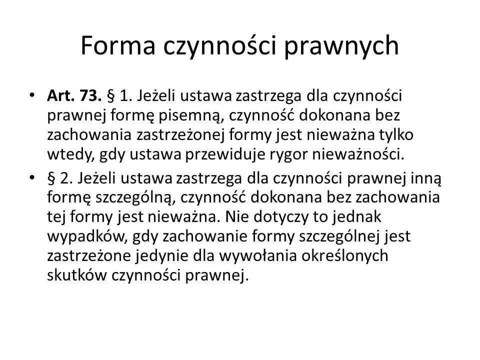 Forma czynności prawnych Art.73. § 1.