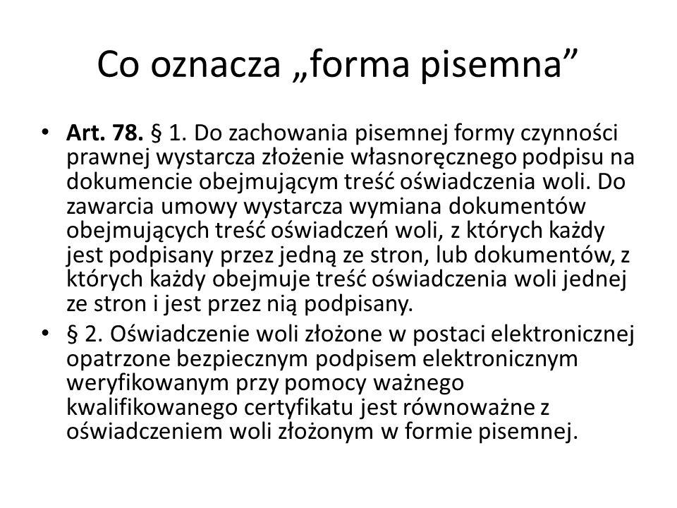 Co oznacza forma pisemna Art.78. § 1.