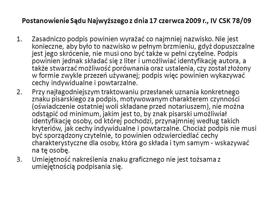 Postanowienie Sądu Najwyższego z dnia 17 czerwca 2009 r., IV CSK 78/09 1.Zasadniczo podpis powinien wyrażać co najmniej nazwisko.