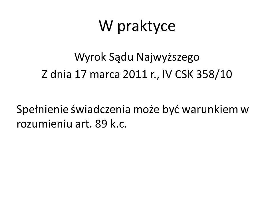 W praktyce Wyrok Sądu Najwyższego Z dnia 17 marca 2011 r., IV CSK 358/10 Spełnienie świadczenia może być warunkiem w rozumieniu art.