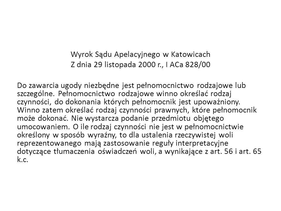 Wyrok Sądu Apelacyjnego w Katowicach Z dnia 29 listopada 2000 r., I ACa 828/00 Do zawarcia ugody niezbędne jest pełnomocnictwo rodzajowe lub szczególne.