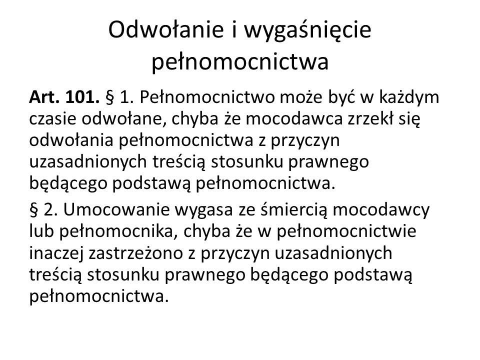 Odwołanie i wygaśnięcie pełnomocnictwa Art.101. § 1.