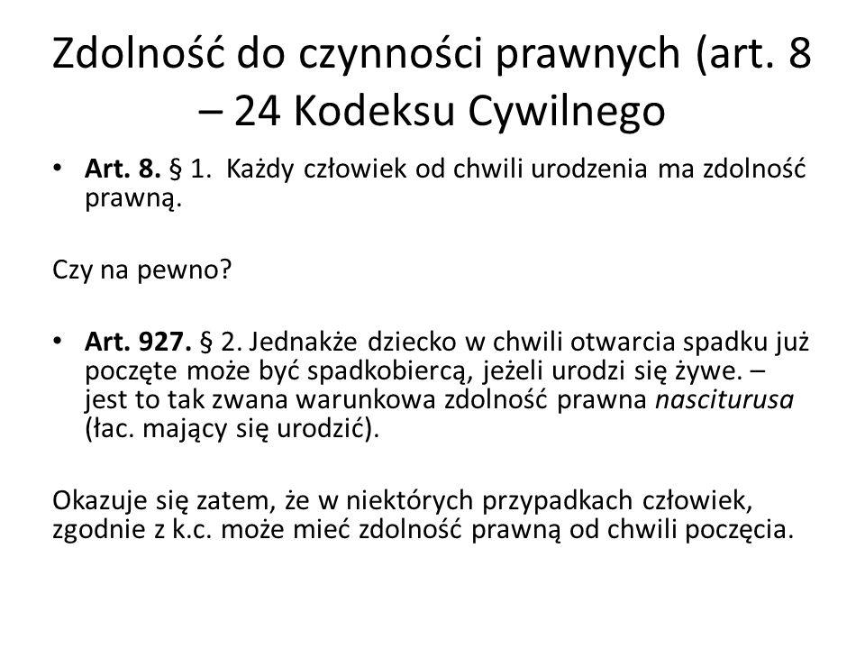 Zdolność do czynności prawnych (art.8 – 24 Kodeksu Cywilnego Art.