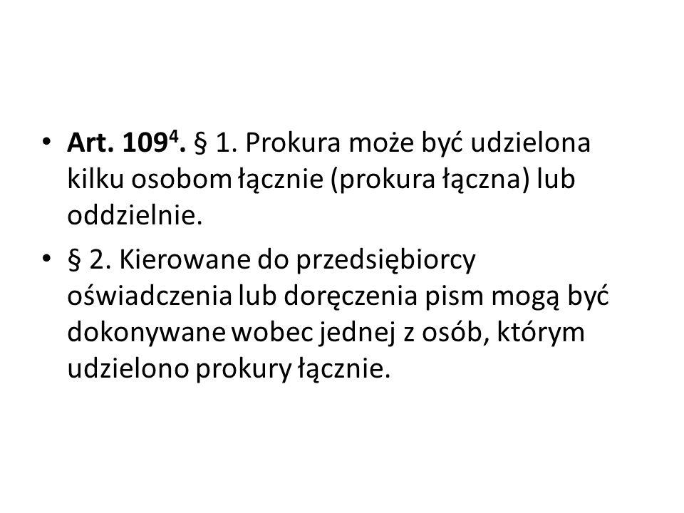 Art.109 4. § 1. Prokura może być udzielona kilku osobom łącznie (prokura łączna) lub oddzielnie.