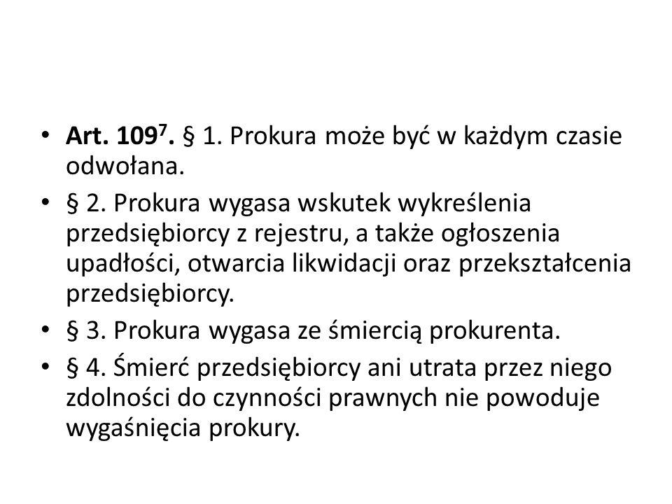 Art.109 7. § 1. Prokura może być w każdym czasie odwołana.