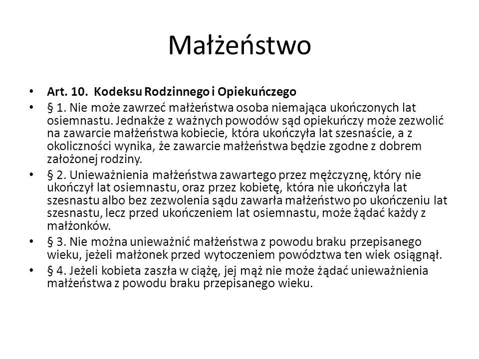 Małżeństwo Art.10. Kodeksu Rodzinnego i Opiekuńczego § 1.