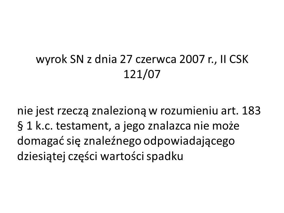 wyrok SN z dnia 27 czerwca 2007 r., II CSK 121/07 nie jest rzeczą znalezioną w rozumieniu art.