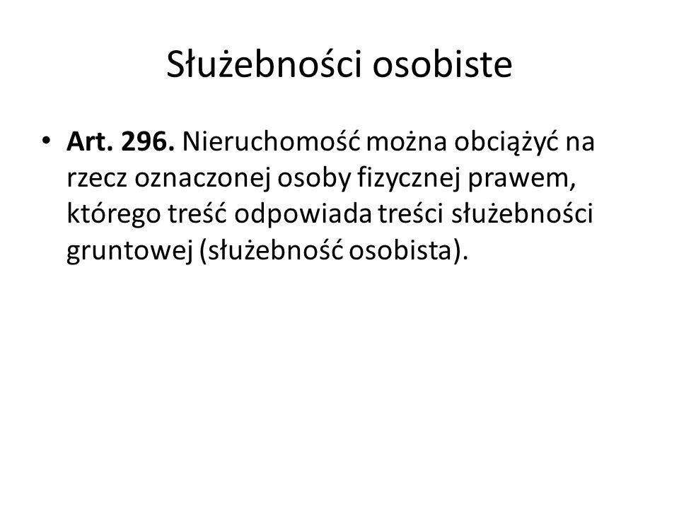 Służebności osobiste Art.296.