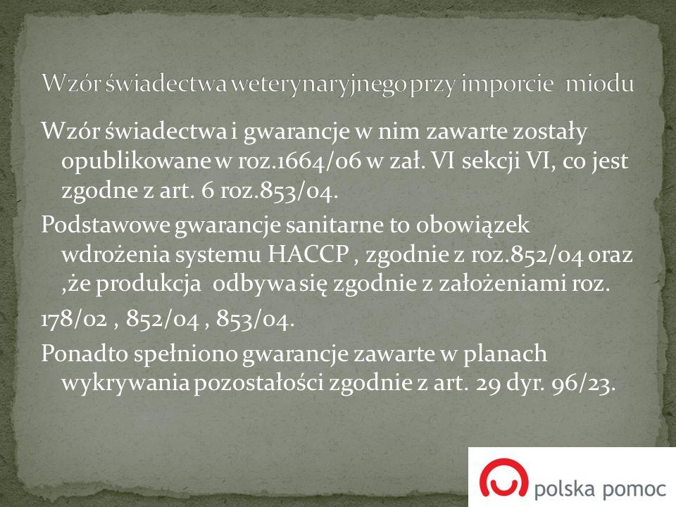 Wzór świadectwa i gwarancje w nim zawarte zostały opublikowane w roz.1664/06 w zał. VI sekcji VI, co jest zgodne z art. 6 roz.853/04. Podstawowe gwara