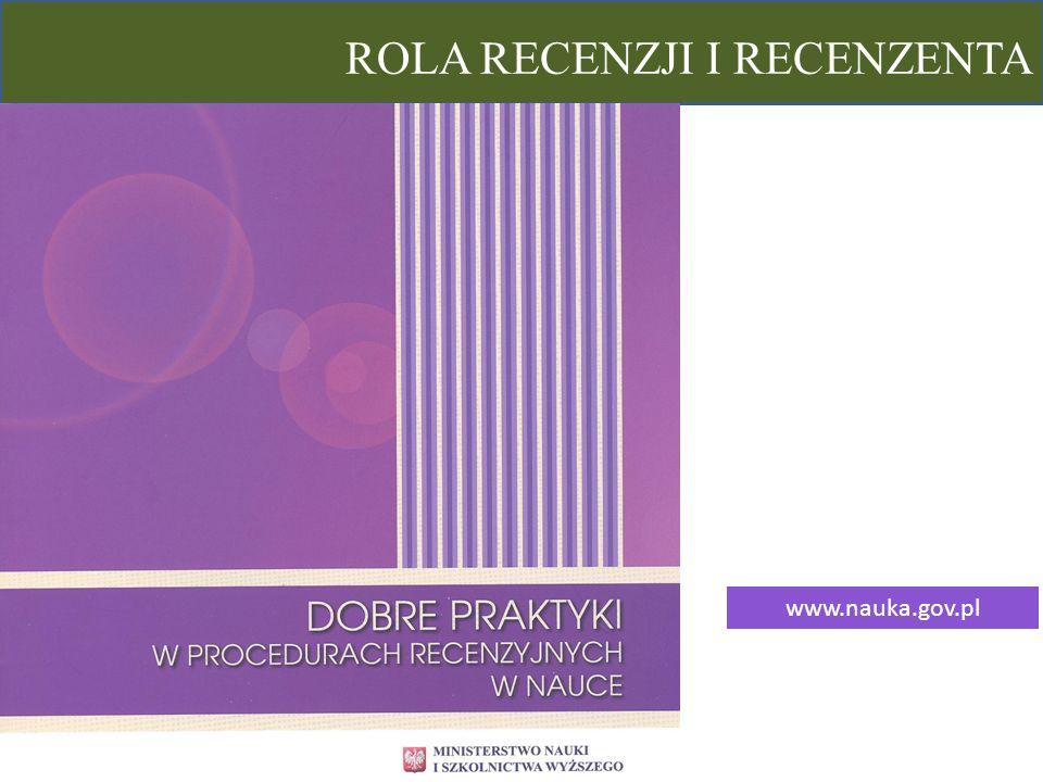 ROLA RECENZJI I RECENZENTA www.nauka.gov.pl