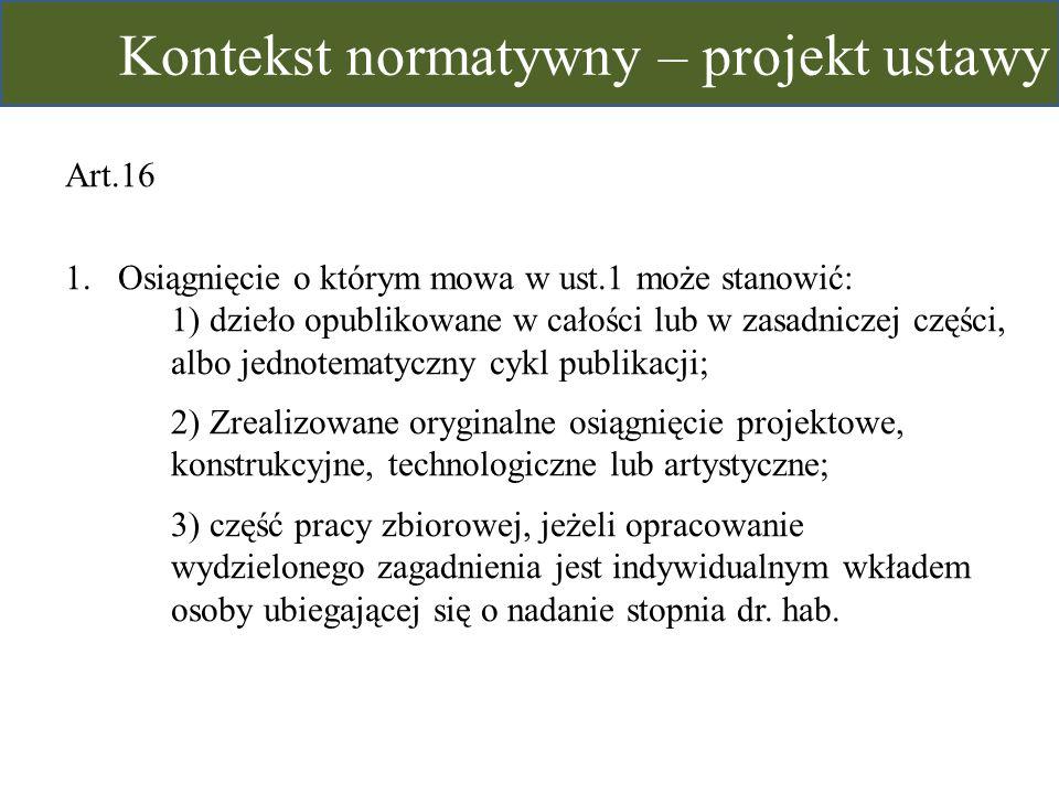 Art.16 1.Osiągnięcie o którym mowa w ust.1 może stanowić: 1) dzieło opublikowane w całości lub w zasadniczej części, albo jednotematyczny cykl publika