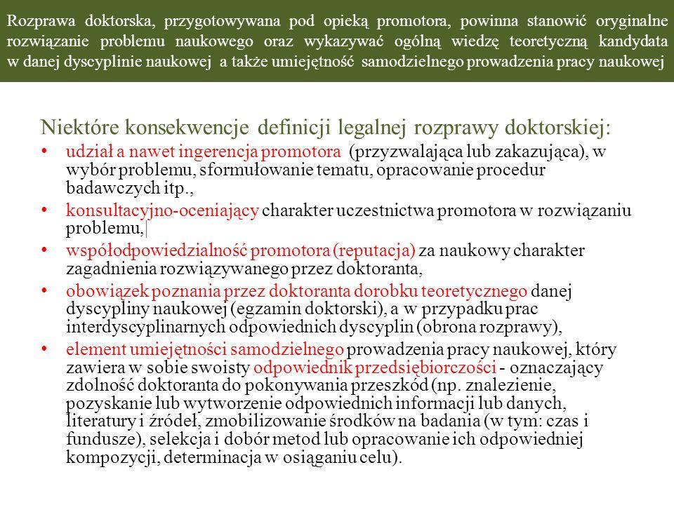 Niektóre konsekwencje definicji legalnej rozprawy doktorskiej: udział a nawet ingerencja promotora (przyzwalająca lub zakazująca), w wybór problemu, s