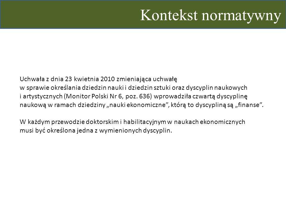 Kontekst normatywny Uchwała z dnia 23 kwietnia 2010 zmieniająca uchwałę w sprawie określania dziedzin nauki i dziedzin sztuki oraz dyscyplin naukowych