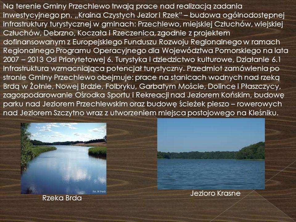 Rzeka Brda Jezioro Krasne Na terenie Gminy Przechlewo trwają prace nad realizacją zadania inwestycyjnego pn. Kraina Czystych Jezior i Rzek – budowa og