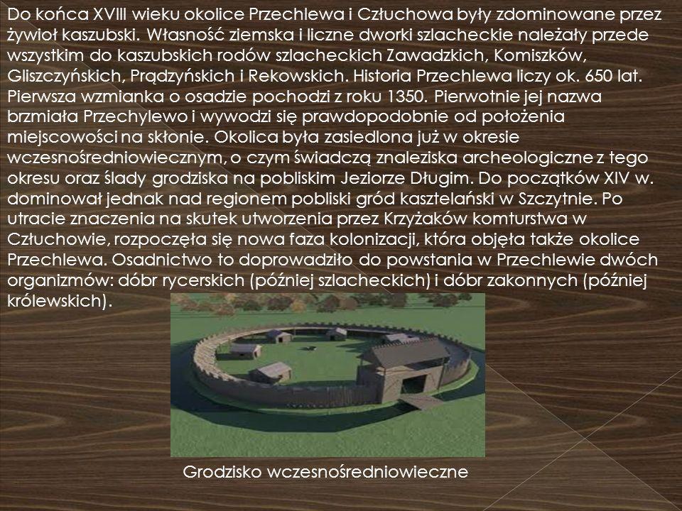Do końca XVIII wieku okolice Przechlewa i Człuchowa były zdominowane przez żywioł kaszubski. Własność ziemska i liczne dworki szlacheckie należały prz