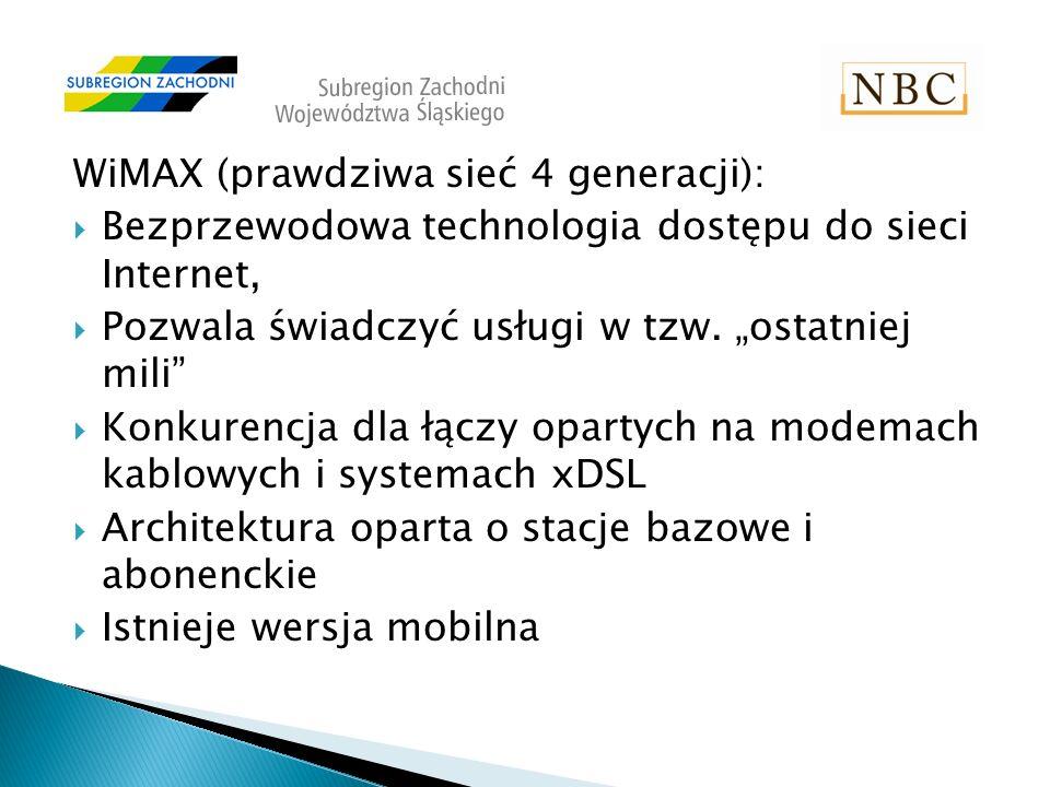 WiMAX (prawdziwa sieć 4 generacji): Bezprzewodowa technologia dostępu do sieci Internet, Pozwala świadczyć usługi w tzw.