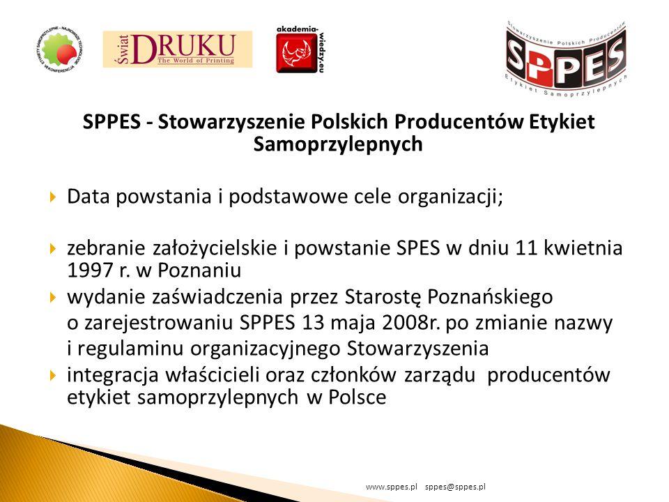 SPPES - Stowarzyszenie Polskich Producentów Etykiet Samoprzylepnych Data powstania i podstawowe cele organizacji; zebranie założycielskie i powstanie SPES w dniu 11 kwietnia 1997 r.