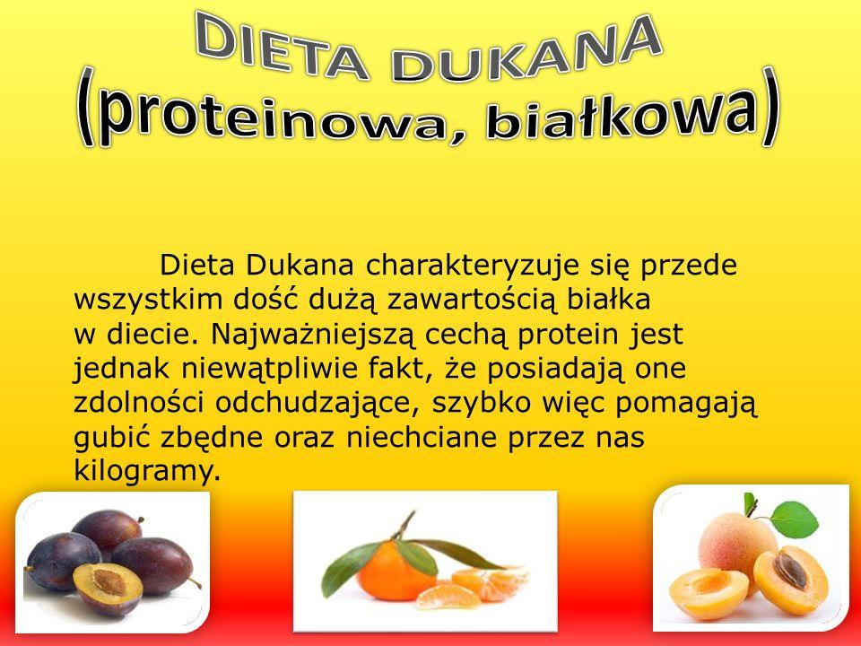 Dieta Dukana charakteryzuje się przede wszystkim dość dużą zawartością białka w diecie. Najważniejszą cechą protein jest jednak niewątpliwie fakt, że