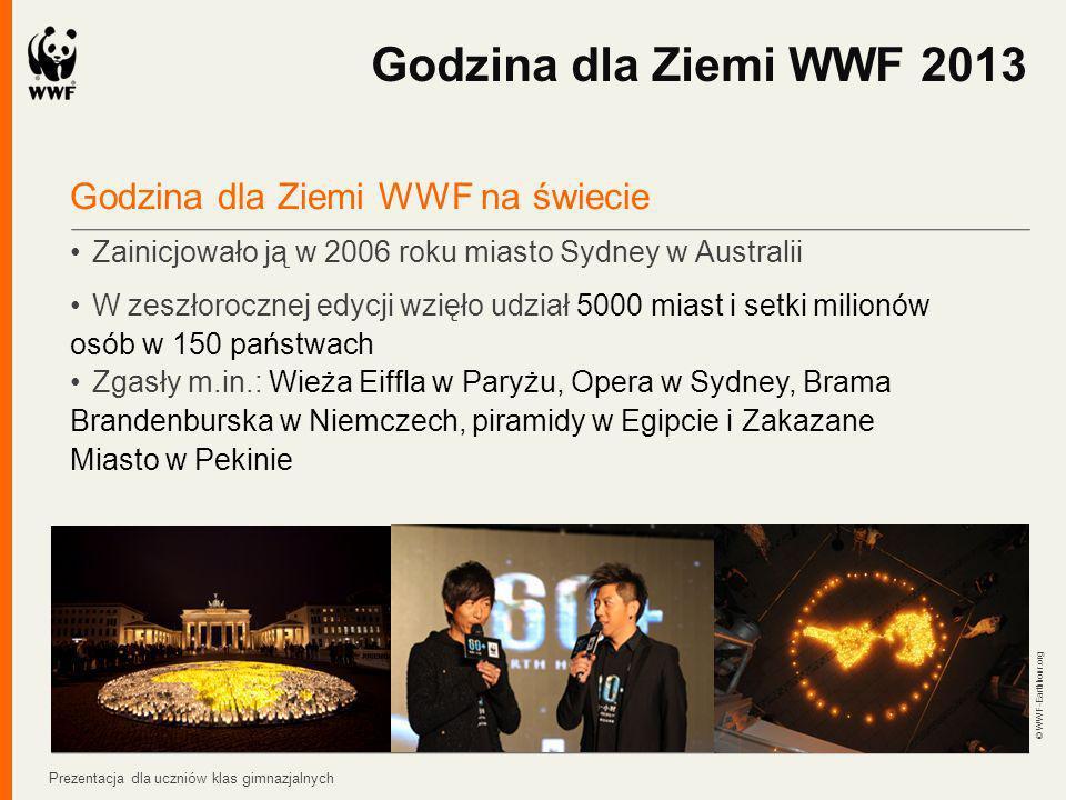 Godzina dla Ziemi WWF na świecie Zainicjowało ją w 2006 roku miasto Sydney w Australii W zeszłorocznej edycji wzięło udział 5000 miast i setki milionó