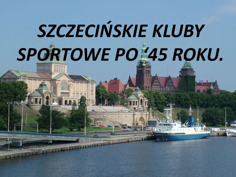 KKS PIONIER SZCZECIN Na samym początku warto wspomnieć o pierwszym powojennym klubem szczecina – KKS Pionier.