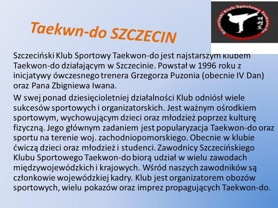 Taekwn-do SZCZECIN Szczeciński Klub Sportowy Taekwon-do jest najstarszym klubem Taekwon-do działającym w Szczecinie. Powstał w 1996 roku z inicjatywy