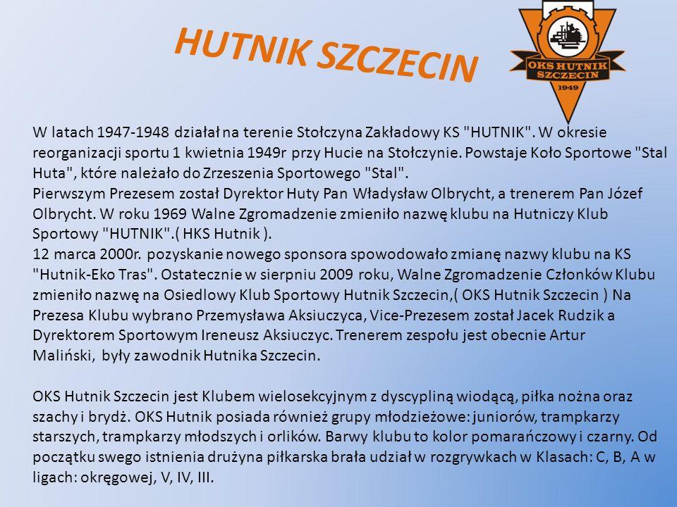 HUTNIK SZCZECIN W latach 1947-1948 działał na terenie Stołczyna Zakładowy KS