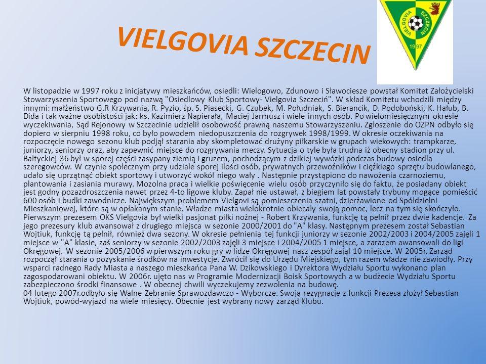 VIELGOVIA SZCZECIN W listopadzie w 1997 roku z inicjatywy mieszkańców, osiedli: Wielogowo, Zdunowo i Sławociesze powstał Komitet Założycielski Stowarz