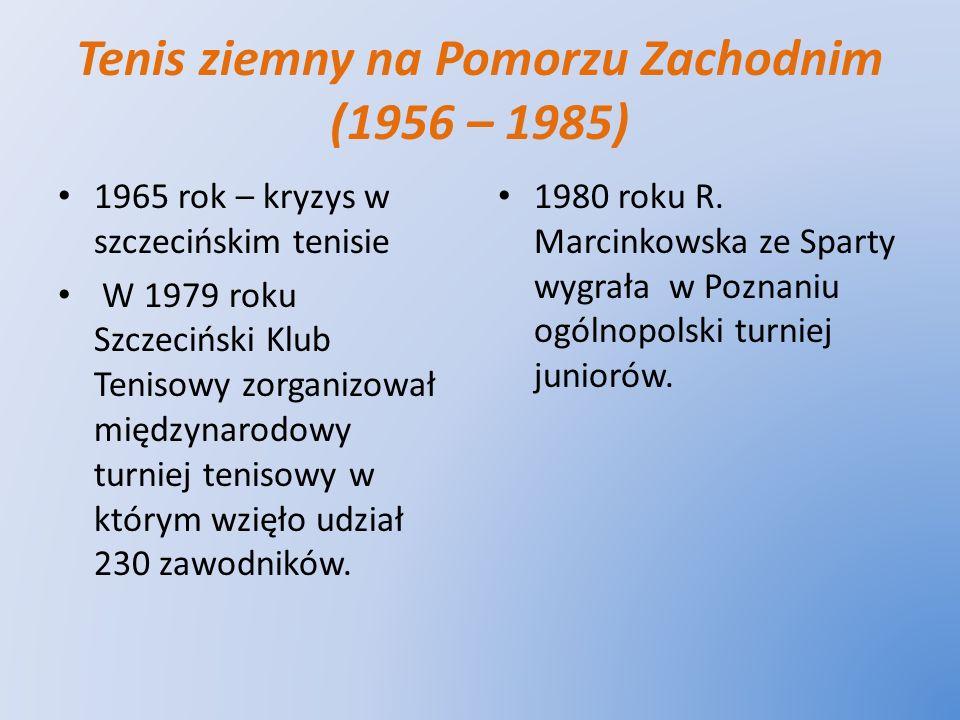 Tenis ziemny na Pomorzu Zachodnim (1956 – 1985) 1965 rok – kryzys w szczecińskim tenisie W 1979 roku Szczeciński Klub Tenisowy zorganizował międzynaro