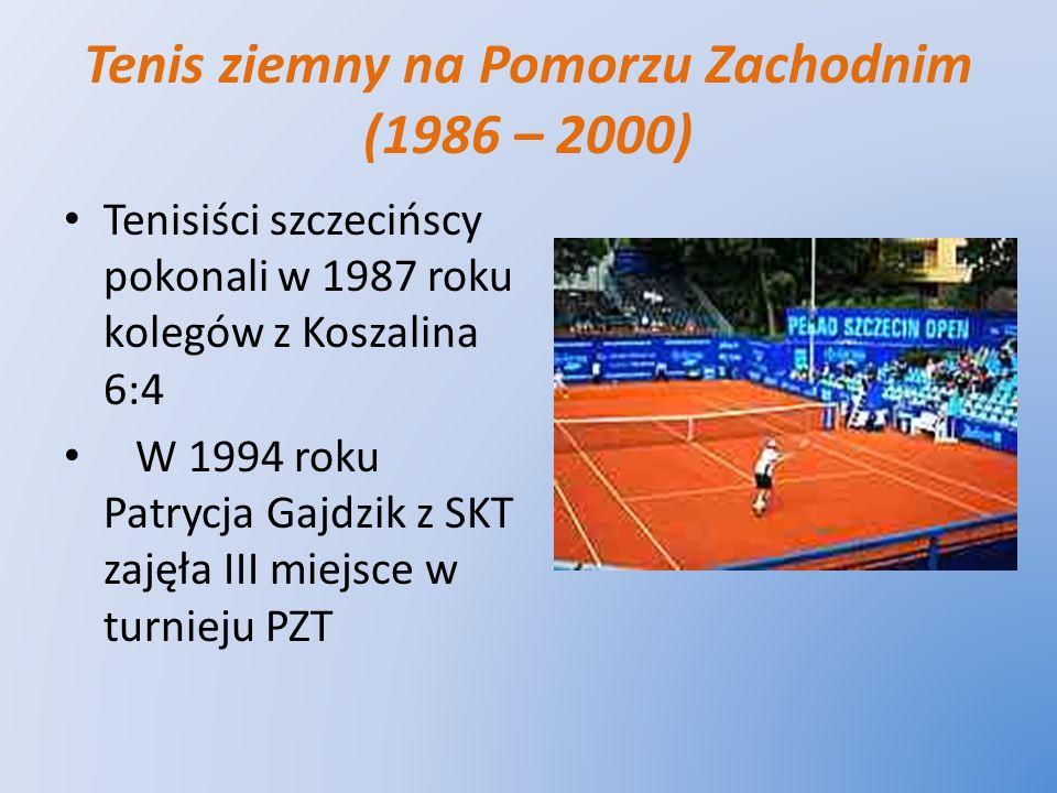 Tenis ziemny na Pomorzu Zachodnim (1986 – 2000) Tenisiści szczecińscy pokonali w 1987 roku kolegów z Koszalina 6:4 W 1994 roku Patrycja Gajdzik z SKT
