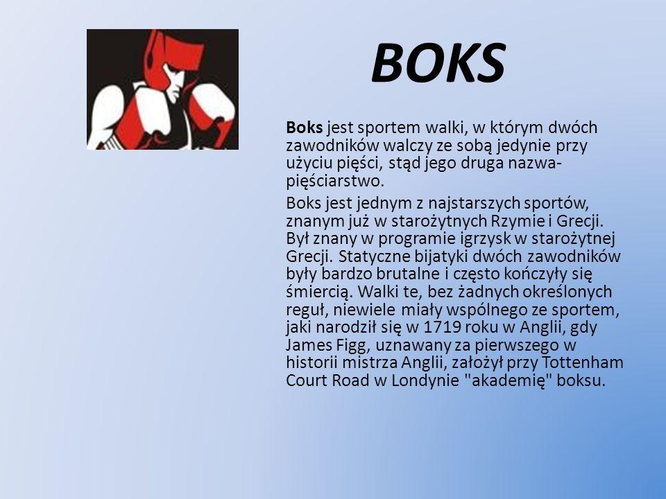 BOKS Boks jest sportem walki, w którym dwóch zawodników walczy ze sobą jedynie przy użyciu pięści, stąd jego druga nazwa- pięściarstwo. Boks jest jedn
