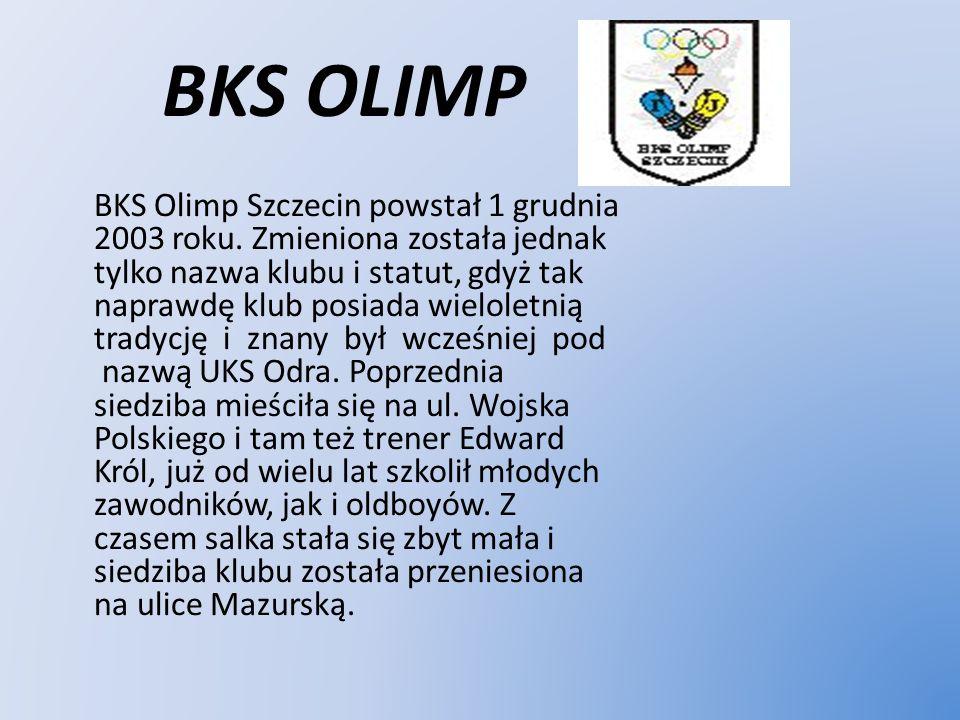 BKS OLIMP BKS Olimp Szczecin powstał 1 grudnia 2003 roku. Zmieniona została jednak tylko nazwa klubu i statut, gdyż tak naprawdę klub posiada wielolet