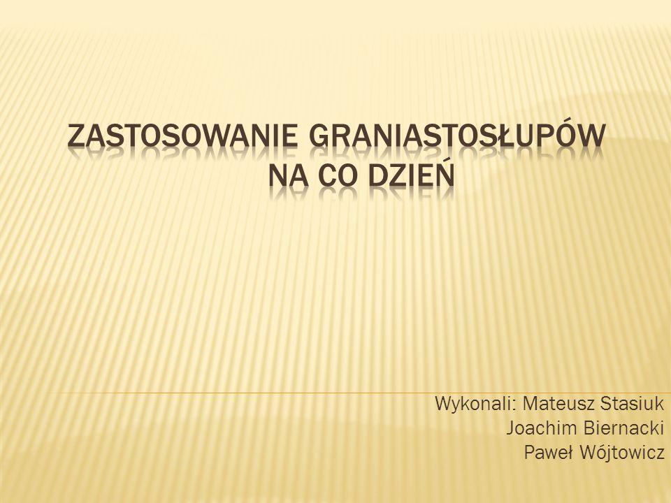 Wykonali: Mateusz Stasiuk Joachim Biernacki Paweł Wójtowicz