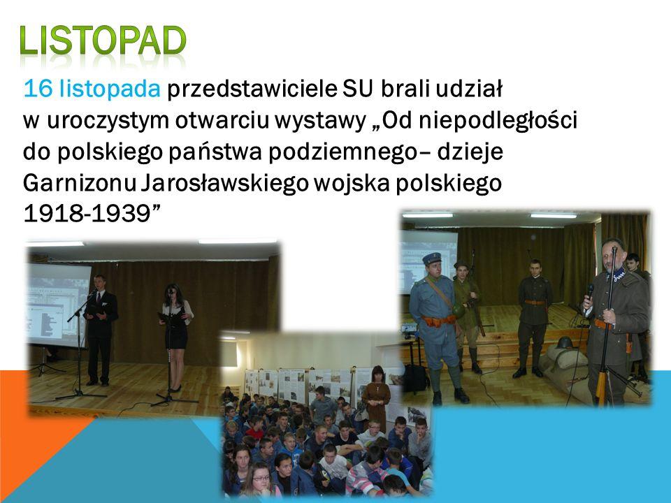 16 listopada przedstawiciele SU brali udział w uroczystym otwarciu wystawy Od niepodległości do polskiego państwa podziemnego– dzieje Garnizonu Jarosł