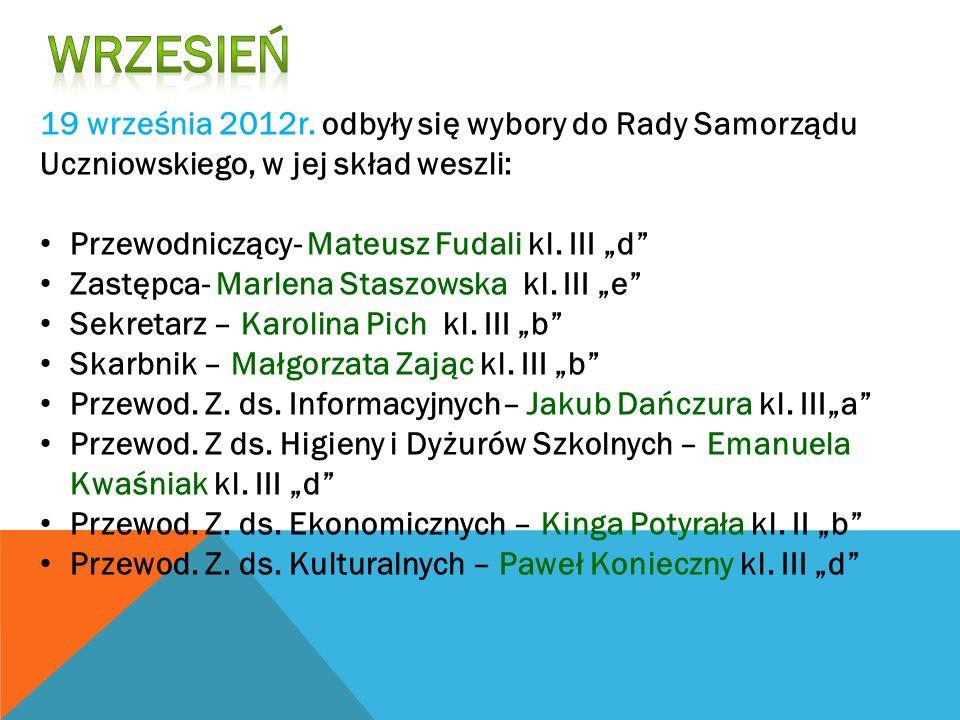 19 września 2012r. odbyły się wybory do Rady Samorządu Uczniowskiego, w jej skład weszli: Przewodniczący- Mateusz Fudali kl. III d Zastępca- Marlena S