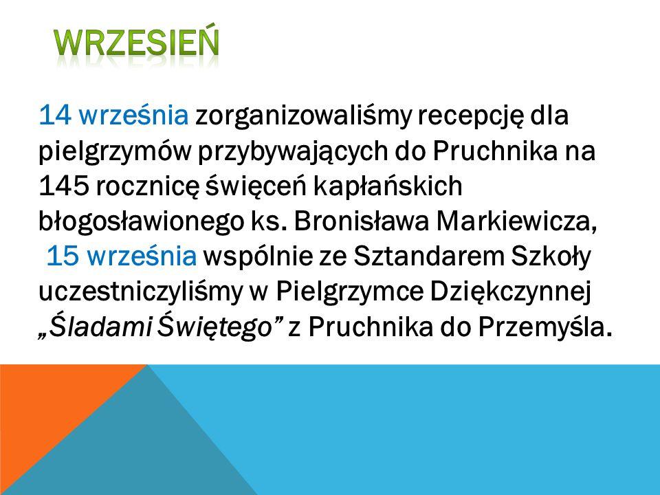14 września zorganizowaliśmy recepcję dla pielgrzymów przybywających do Pruchnika na 145 rocznicę święceń kapłańskich błogosławionego ks. Bronisława M