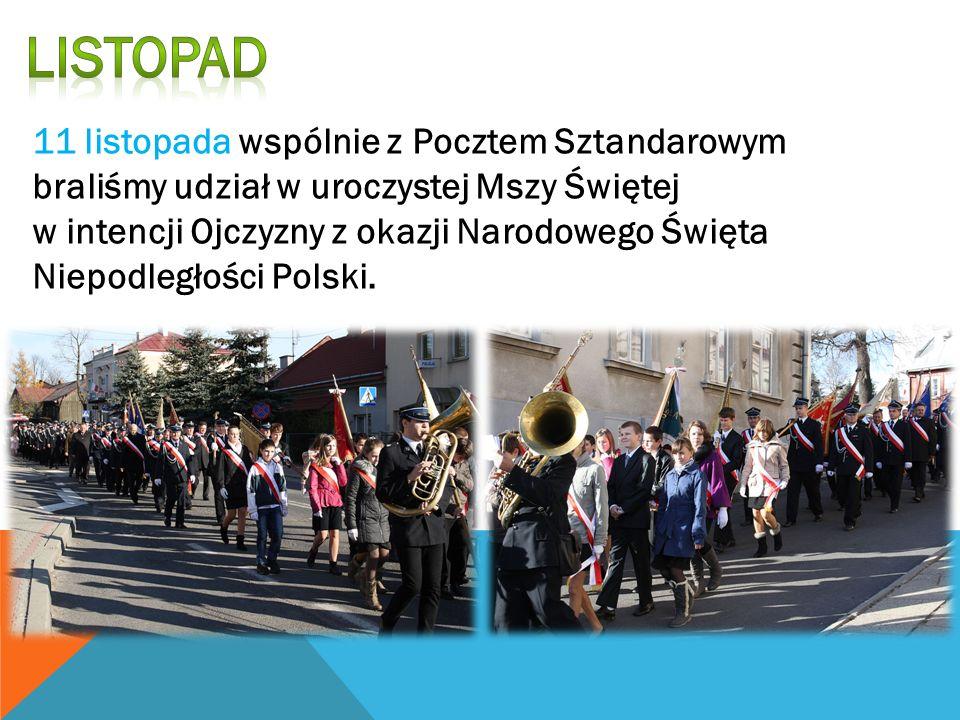 11 listopada wspólnie z Pocztem Sztandarowym braliśmy udział w uroczystej Mszy Świętej w intencji Ojczyzny z okazji Narodowego Święta Niepodległości P