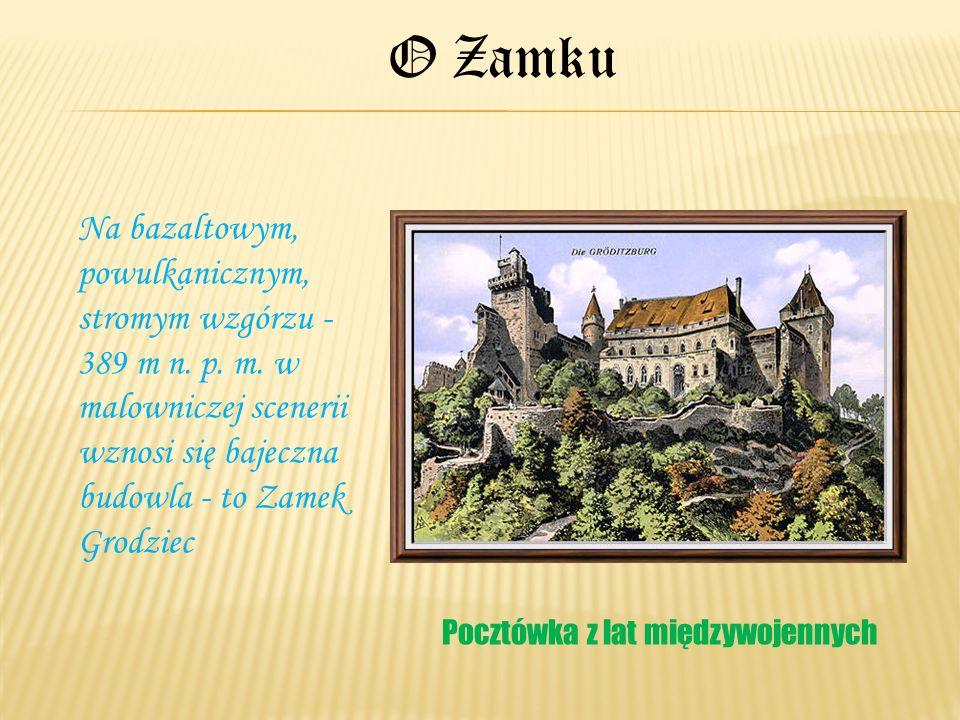 Na bazaltowym, powulkanicznym, stromym wzgórzu - 389 m n. p. m. w malowniczej scenerii wznosi się bajeczna budowla - to Zamek Grodziec O Zamku Pocztów