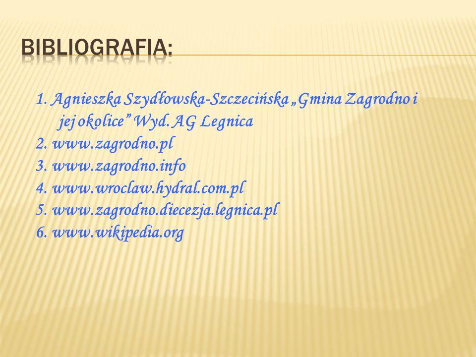 1. Agnieszka Szydłowska-Szczecińska Gmina Zagrodno i jej okolice Wyd. AG Legnica 2. www.zagrodno.pl 3. www.zagrodno.info 4. www.wroclaw.hydral.com.pl