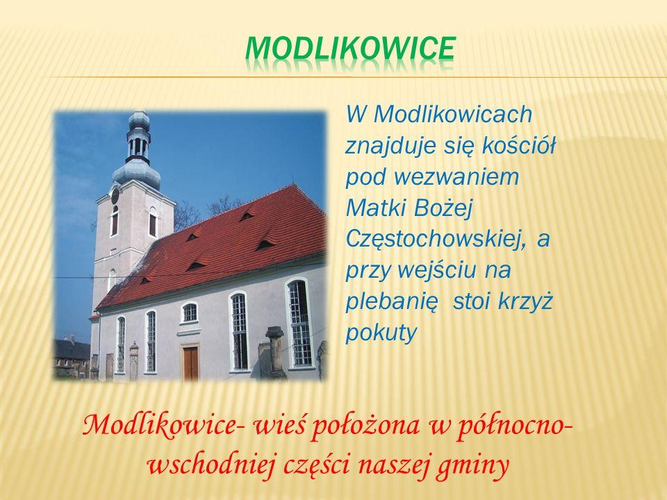 Modlikowice- wieś położona w północno- wschodniej części naszej gminy W Modlikowicach znajduje się kościół pod wezwaniem Matki Bożej Częstochowskiej,
