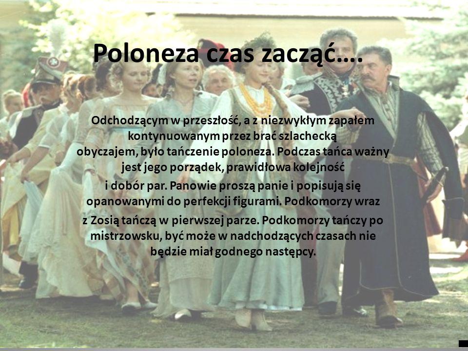 Poloneza czas zacząć…. Odchodzącym w przeszłość, a z niezwykłym zapałem kontynuowanym przez brać szlachecką obyczajem, było tańczenie poloneza. Podcza