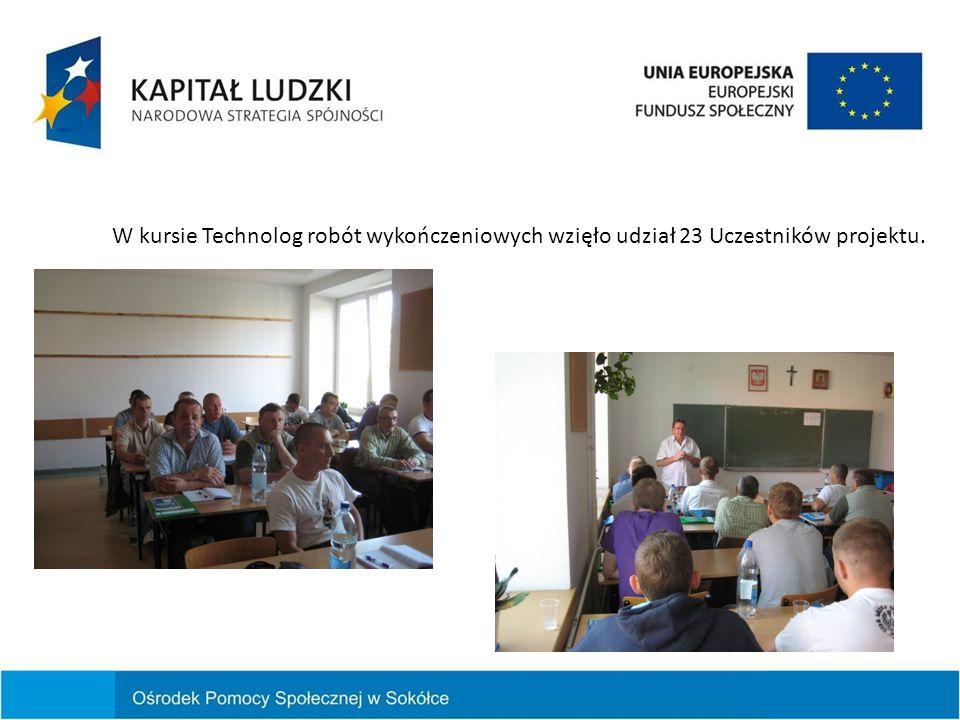 W kursie Technolog robót wykończeniowych wzięło udział 23 Uczestników projektu.