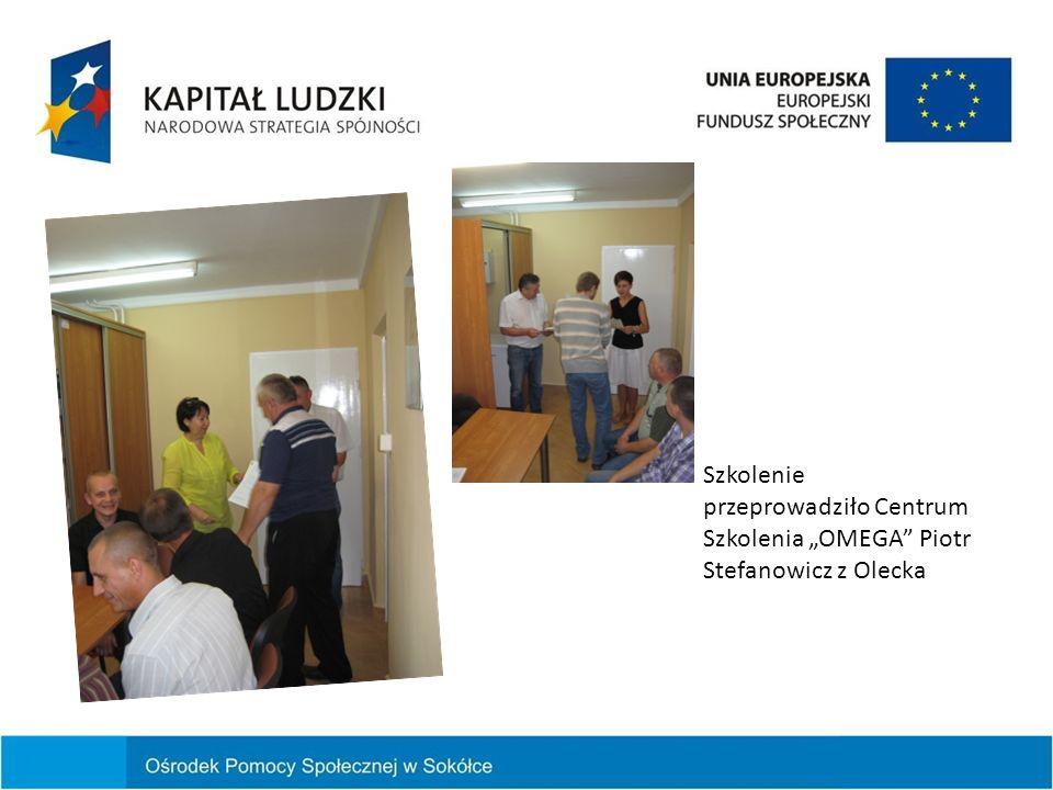 Szkolenie przeprowadziło Centrum Szkolenia OMEGA Piotr Stefanowicz z Olecka
