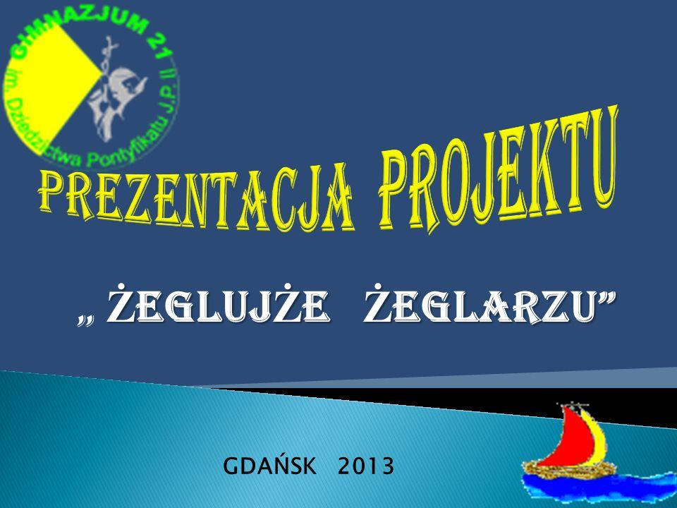 Ż EGLUJ Ż E Ż EGLARZU GDAŃSK 2013