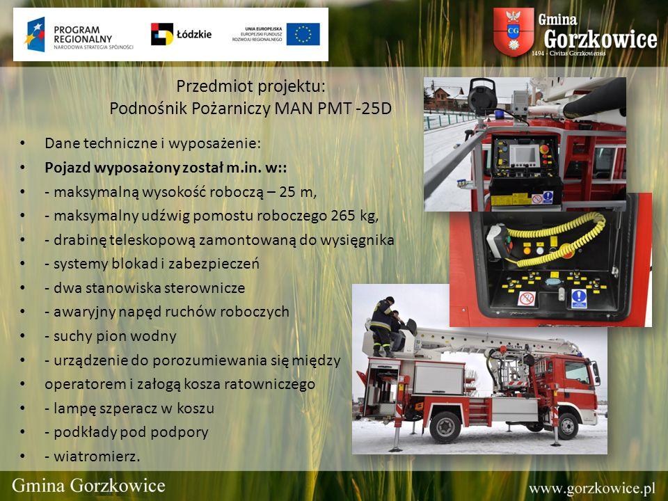 Przedmiot projektu: Podnośnik Pożarniczy MAN PMT -25D Dane techniczne i wyposażenie: Pojazd wyposażony został m.in. w:: - maksymalną wysokość roboczą