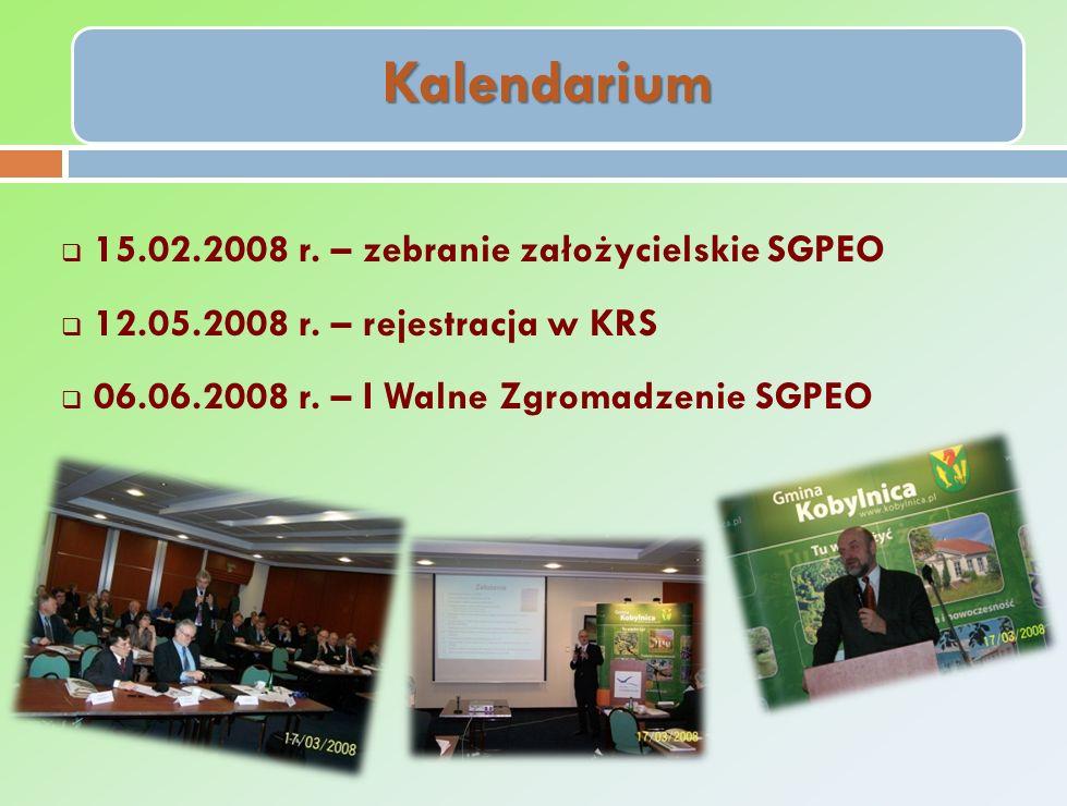 Kalendarium 15.02.2008 r. – zebranie założycielskie SGPEO 12.05.2008 r.