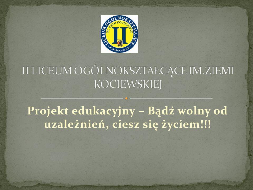 Projekt edukacyjny – Bądź wolny od uzależnień, ciesz się życiem!!!