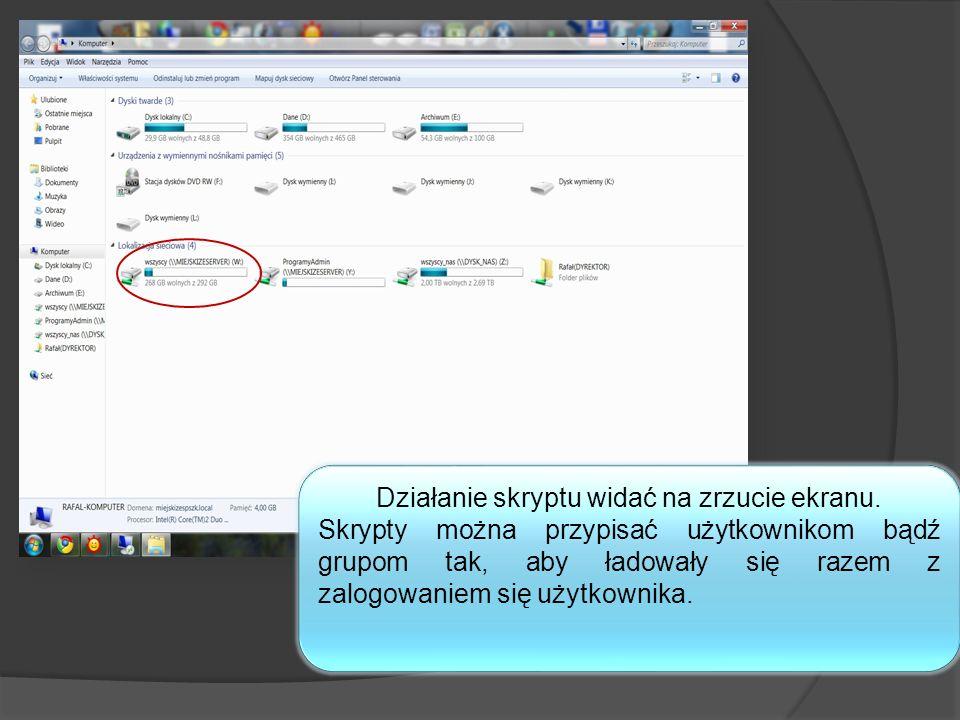 Działanie skryptu widać na zrzucie ekranu. Skrypty można przypisać użytkownikom bądź grupom tak, aby ładowały się razem z zalogowaniem się użytkownika
