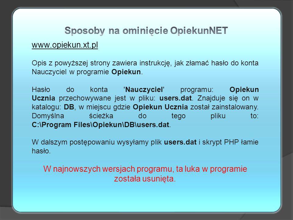 www.opiekun.xt.pl Opis z powyższej strony zawiera instrukcję, jak złamać hasło do konta Nauczyciel w programie Opiekun. Hasło do konta 'Nauczyciel' pr