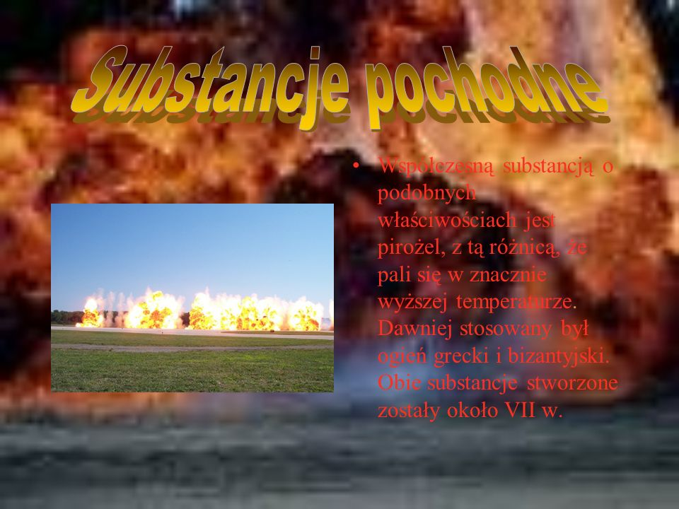 Współczesną substancją o podobnych właściwościach jest pirożel, z tą różnicą, że pali się w znacznie wyższej temperaturze.